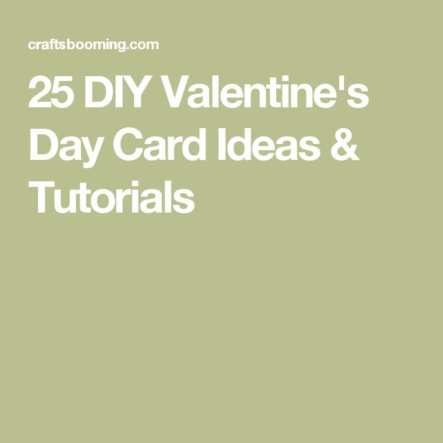 25 DIY Valentine's Day Card Ideas & Tutorials