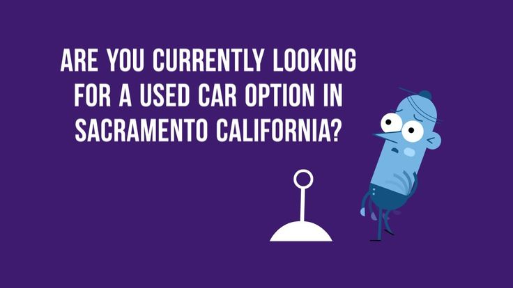Low down payment used carsSacramento California - Used Car Lots California