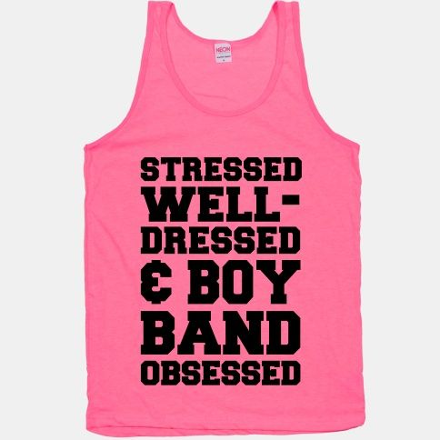 Stressed, Well-Dressed & Boy Band Obsessed