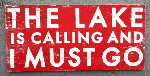 The lake is calling and I must go 13x24 by GoJumpInTheLake on Etsy, $35.00