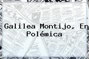 http://tecnoautos.com/wp-content/uploads/imagenes/tendencias/thumbs/galilea-montijo-en-polemica.jpg Galilea Montijo. Galilea Montijo, en polémica, Enlaces, Imágenes, Videos y Tweets - http://tecnoautos.com/actualidad/galilea-montijo-galilea-montijo-en-polemica/