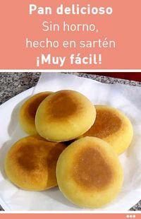 Pan delicioso. Sin horno, hecho en sartén. ¡Muy fácil! #pan #sinhorno #sarten #receta