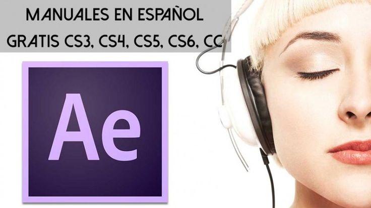 Recopilación de manuales de adobe after effects en español y gratis.