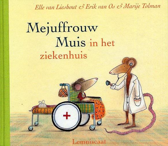 Boekenhoek: Mejuffrouw Muis in het ziekenhuis