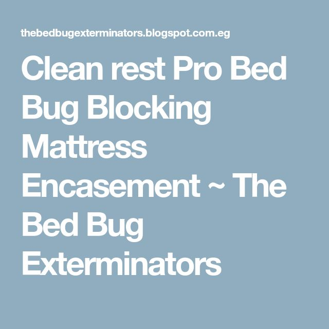 Clean rest Pro Bed Bug Blocking Mattress Encasement ~ The Bed Bug Exterminators