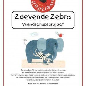 Zoevende-zebra 'Zoevende Zebra' is een project rondom het thema vriendschap, aan de hand van het gelijknamige boek van Jenni Desmond. Versterk het groepsgevoel door samen te praten over vrienden maken en ruzies oplossen, het maken van een vriendschapsslinger, met Zebra te zoeven in de speelzaal en andere gezellige activiteiten uit dit pakket.