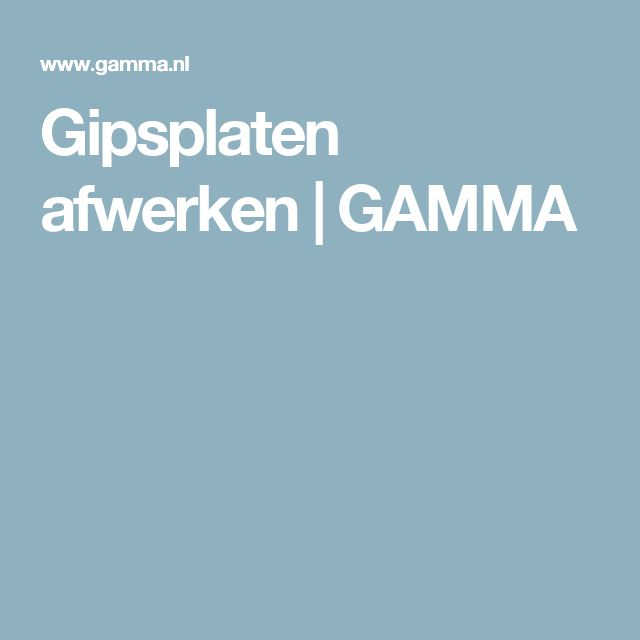 Gipsplaten afwerken | GAMMA