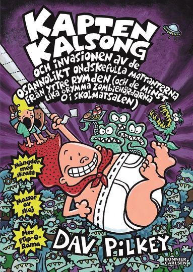 Kapten Kalsong och invasionen av de osannolikt ondskefulla mattanterna från yttre rymden... –     Dav Pilkey – Bok | Akademibokhandeln