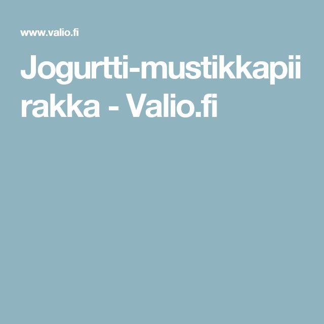 Jogurtti-mustikkapiirakka - Valio.fi