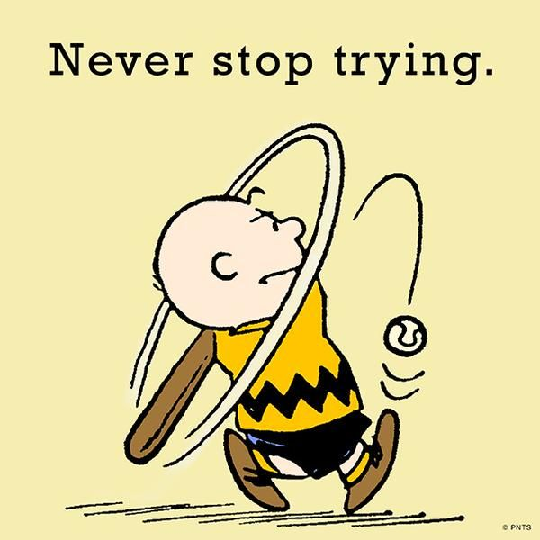Never stop trying.                                                                                                                                                                                 Mais