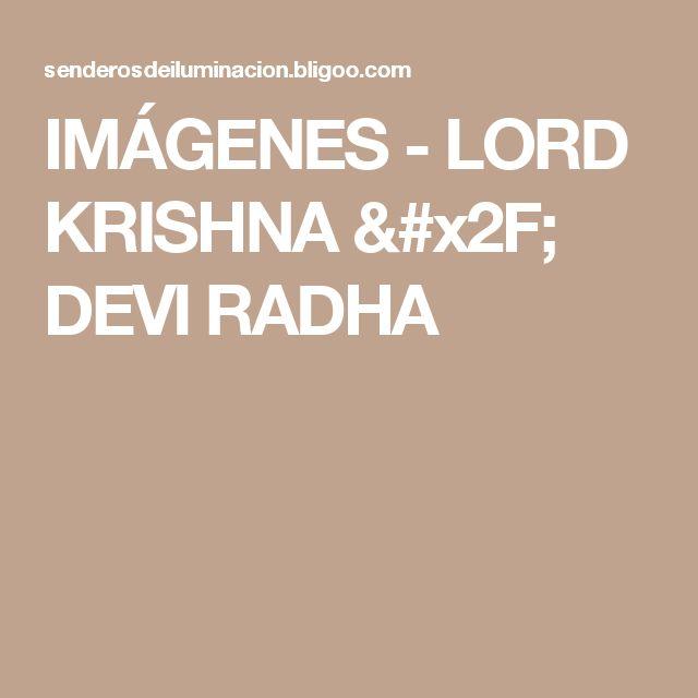 IMÁGENES - LORD KRISHNA / DEVI RADHA