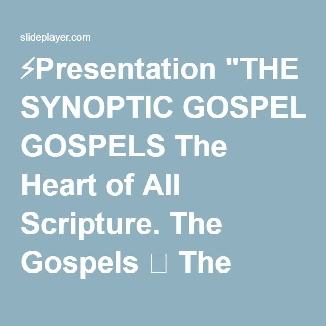"""⚡Presentation """"THE SYNOPTIC GOSPELS The Heart of All Scripture. The Gospels  The generations of the covenants, the kings, and the prophets had come to a close with."""""""