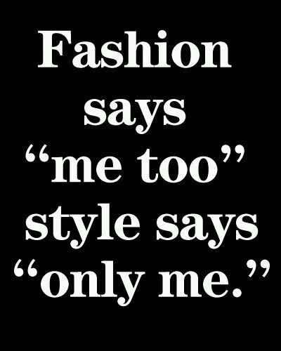 fashion versus style. My blog on how fashion and style are two completely different things