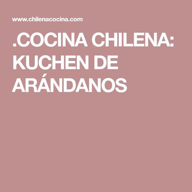 .COCINA CHILENA: KUCHEN DE ARÁNDANOS