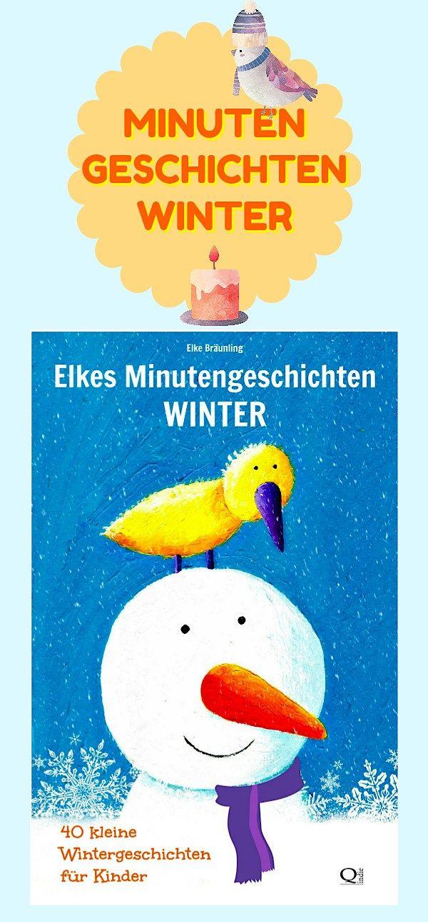Elke Bräunling Elkes Minutengeschichten – Winter. 40 kurze Wintergeschichten und Märchen für Kinder über Feste im Winter, Natur,Wetter, Menschen, Tiere,Spaß