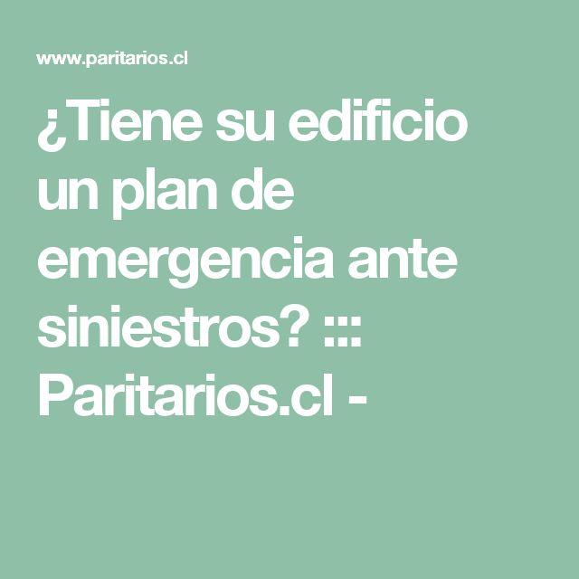 ¿Tiene su edificio un plan de emergencia ante siniestros? ::: Paritarios.cl -
