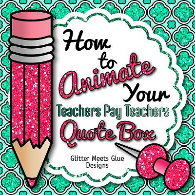 How to Animate Your Teachers Pay Teachers Quote Box | Teachers Pay Teachers Tips | Here's how to use Adobe Illustrator and Photoshop to create an animated GIF to post in the quote area of your Teachers Pay Teachers store.