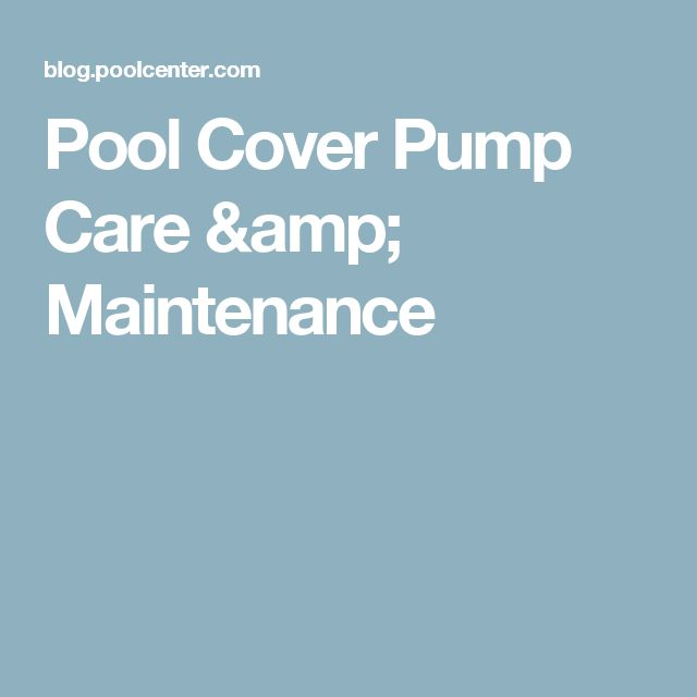 Best 25 Pool Cover Pump Ideas On Pinterest