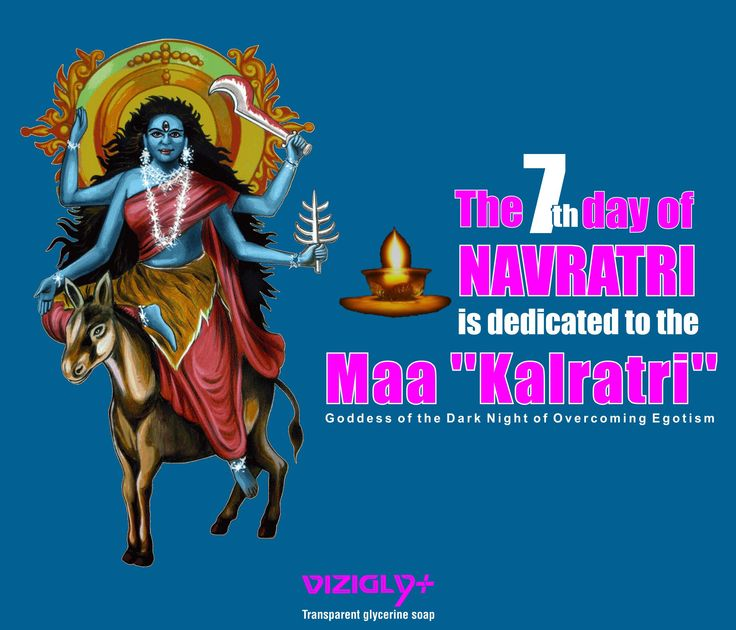 The seventh day is dedicated to the Goddess 'Kalratri', meant to make the devotees fearless.