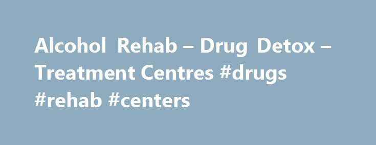 Alcohol Rehab – Drug Detox – Treatment Centres #drugs #rehab #centers http://kentucky.remmont.com/alcohol-rehab-drug-detox-treatment-centres-drugs-rehab-centers/  # Welcome to Addiction Helper. A treatment service for people with addictions, created by people in recovery. Do you, a friend, a family member or a work colleague have an addiction problem? Are you looking for professional help and don't know where to start? We're glad you found us. We're here to provide the best treatment options…