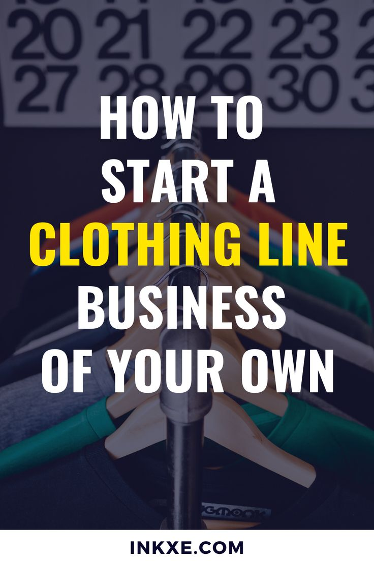 How To Start a Clothing Line Business of Your Own in 2020