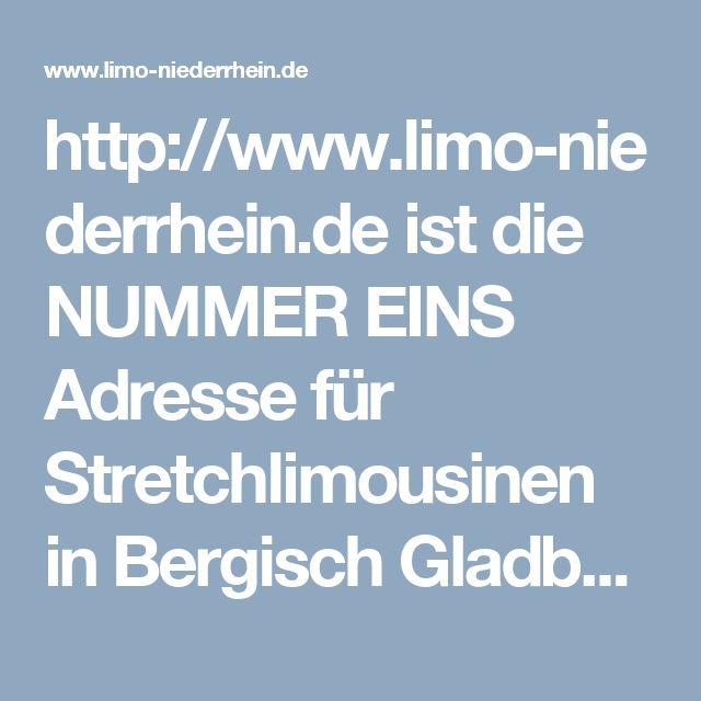 http://www.limo-niederrhein.de  ist die NUMMER EINS Adresse für Stretchlimousinen in Bergisch Gladbach!