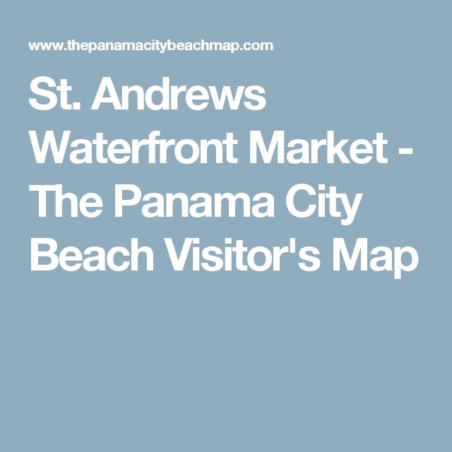St. Andrews Waterfront Market - The Panama City Beach Visitor's Map