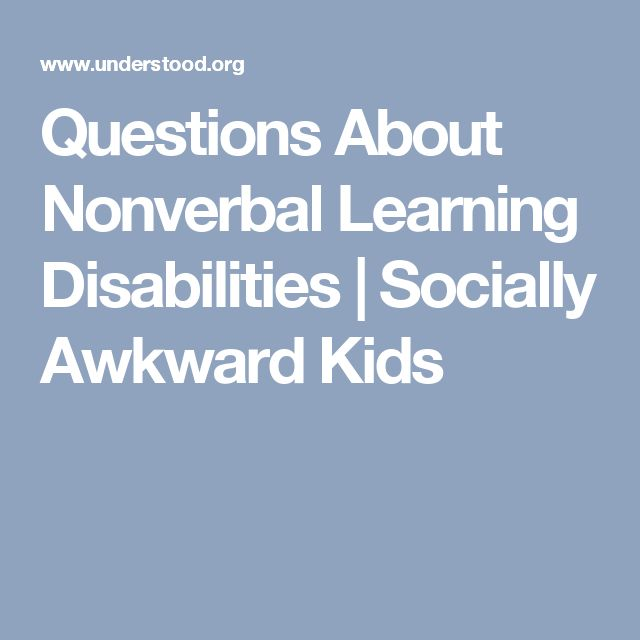 Questions About Nonverbal Learning Disabilities | Socially Awkward Kids