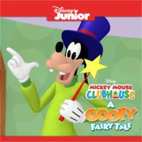 Mickey Mouse Clubhouse, A Goofy Fairy Tale by Mickey Mouse Clubhouse
