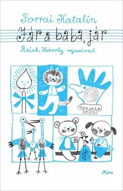 Könyv: Jár a baba, jár (Forrai Katalin), Reich Károly rajzaival