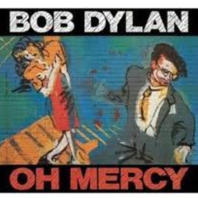 Bob Dylan - Oh Mercy Released Sep 22nd 1989