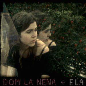 Ela (2013) de Dom La Nena, mon gros coup de coeur en ce début d'année 2016…