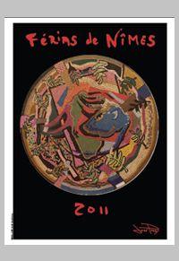 Féria de Nîmes - Affiche 2011 - Artiste José Pires