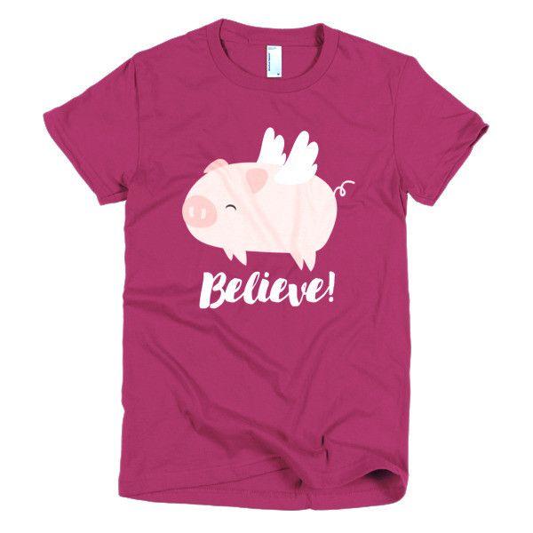 Believe! Pig Women's T-shirt