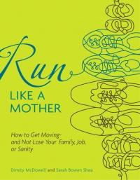 Run Like a Mother blog (Dimity McDowell and Sarah Bowen Shea)