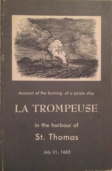 La Trompeuse, story of a pirate ship in. St. Thomas harbor now the US Virgin Islands