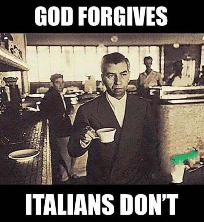 God forgives Italians don't meme.