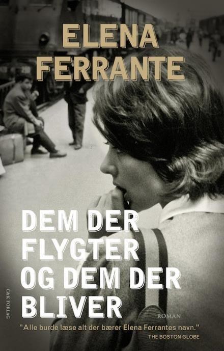 Læs om Dem der flygter og dem der bliver (Napoliromanerne, nr. 3) - tiden i midten. Udgivet af C&K Forlag. Bogen fås også som eller E-bog. Bogens ISBN er 9788792884145, køb den her