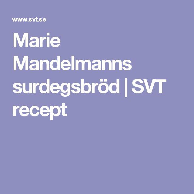 Marie Mandelmanns surdegsbröd | SVT recept