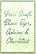 First Craft Show Tips, Advice and Checklist