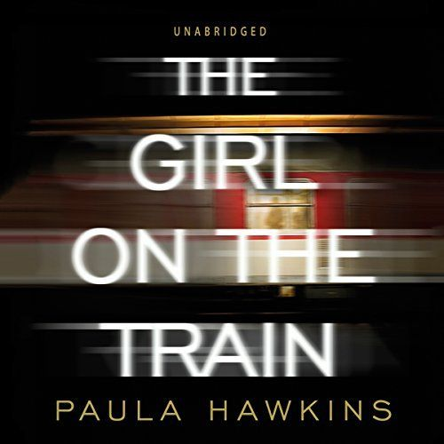 47/53 Paula Hawkins - The Girl on the Train (audiobook beautifully narrated by Clare Corbett, Louise Breale and India Fisher) ****