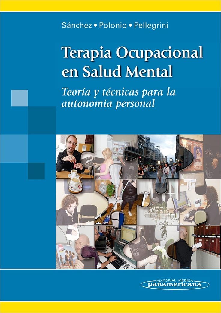 Terapia Ocupacional en Salud Mental Teoría y Técnicas para la Autonomía Personal (Colección Terapia Ocupacional)