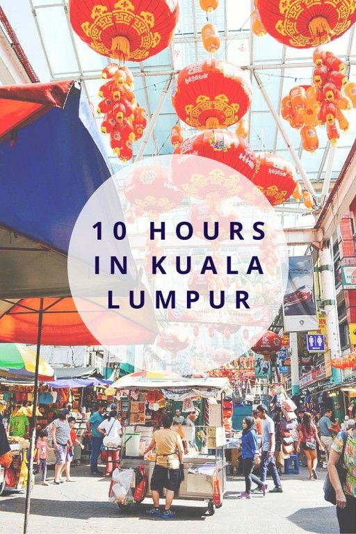 10 Hours in Kuala Lumpur