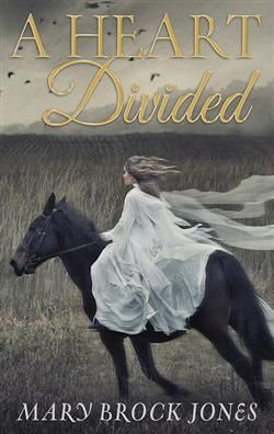 A HEART DIVIDED BY MARY BROCK JONES