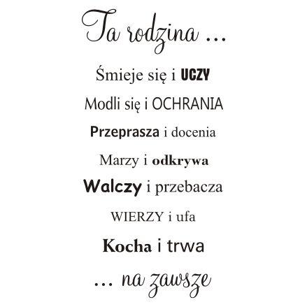 Cytaty, sentencje, napisy - Ta Rodzina ... Kocha i Trwa - 193