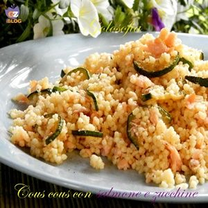Cous cous con salmone e zucchine-ricetta estiva-golosofia