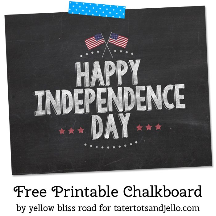 Happy Independence Day Free Chalkboard Printable | by Yellow Bliss Road for Tatertots & Jello