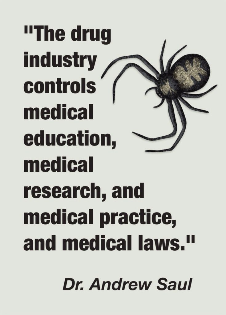 """""""The drug industry controls medical education, medical research, and medical practice and medical laws."""" - Dr. Andrew Saul (quotation source: """"Dr. Mercola Interviews Dr. Saul About Beta-Blockers,"""" http://youtu.be/4f0N0-Ctuy8 )"""