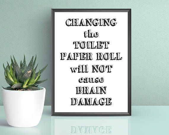 Funny Bathroom Print  Changing The Toilet Paper Sign  Funny