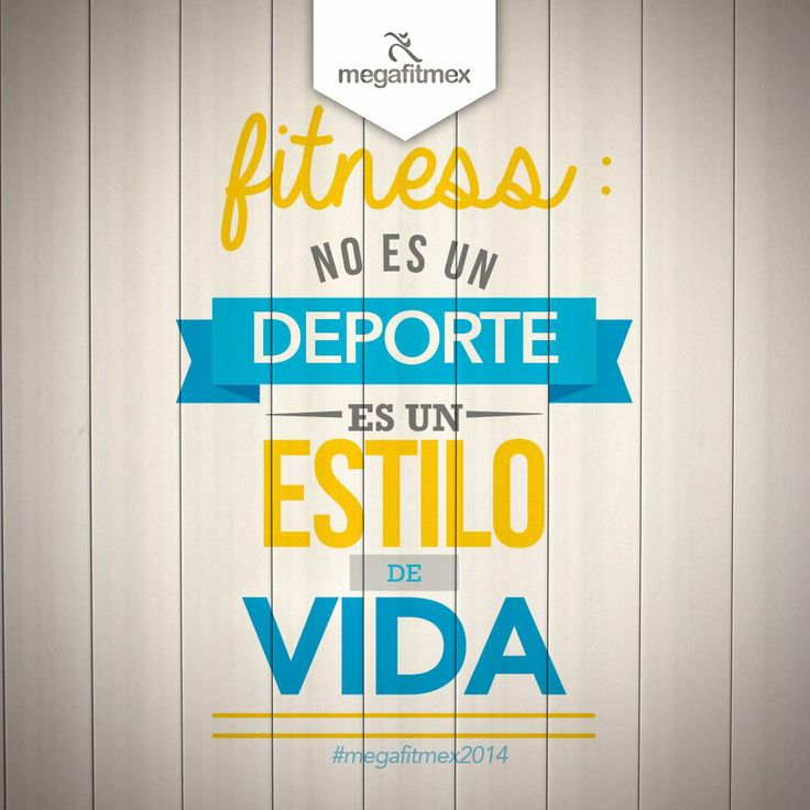 Fitness NO es un DEPORTE, es un ESTILO de vida.